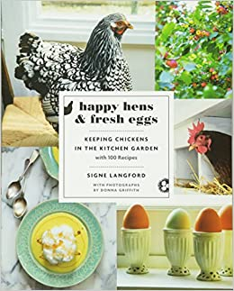 Happy Hens and Fresh Eggs: Keeping Chickens in the Kitchen Garden ...
