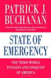 State of Emergency: The Third World Invasion and Conquest of America by Patrick J. Buchanan (2006-08-22)