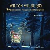 img - for Wilton Wilberry & der magische Weihnachtswunschbrunnen (German Edition) book / textbook / text book