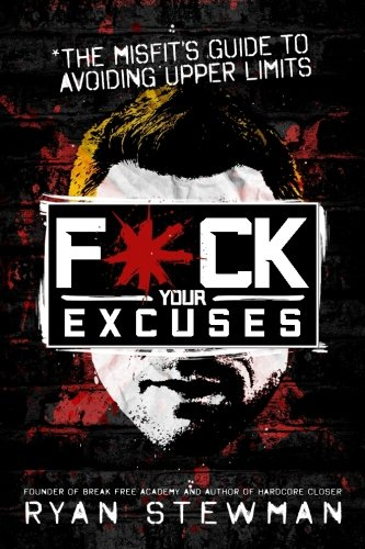 F*ck Your Excuses