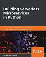 Building Serverless Microservices in Python Front Cover