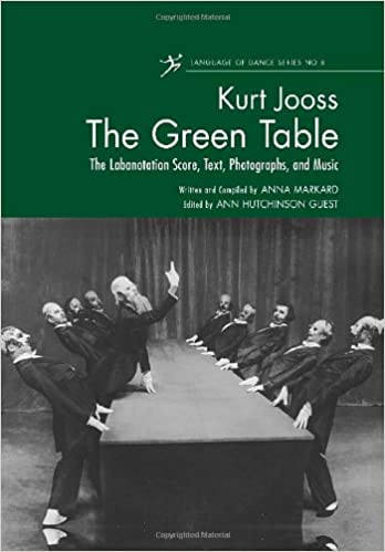 The Green Table: The Labanotation Score, Text, Photographs, and Music (Language of Dance Series)