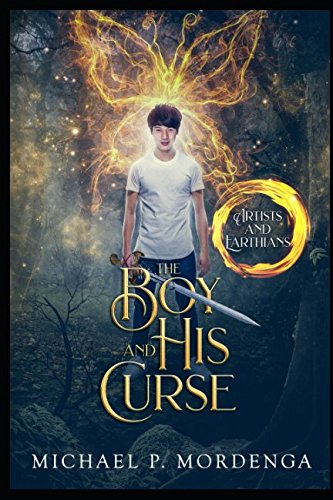 The Boy and His Curse (Book 1) (Artists and Earthian)