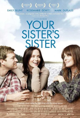Your Sister's Sister (2011) 11 x 17 Movie Poster Style A Emily Blunt, Rosemarie DeWitt, Mark Duplass, Mike Birbiglia