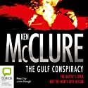 The Gulf Conspiracy Audiobook by Ken McClure Narrated by John Keogh