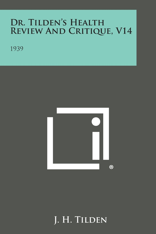 Download Dr. Tilden's Health Review and Critique, V14: 1939 pdf epub