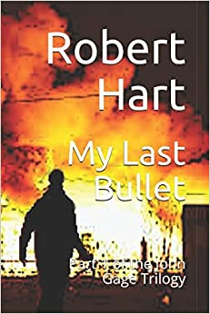My Last Bullet: Part 1 of the John Gage Trilogy