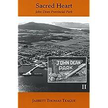 Sacred Heart: John Dean Provincial Park: History, Photographs, Trails