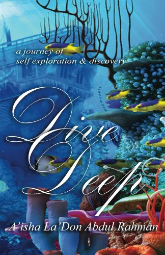Dive Deep (A Journey of Self Exploration & Discovery (Journey Guide Book) Book 1)