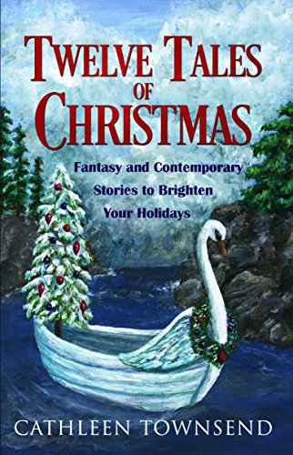 Twelve Tales of Christmas: Fantasy and Contemporary Stories to Brighten Your Holidays