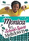 Monica and the School Spirit Meltdown, Diana G. Gallagher, 1434219836