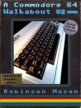 A Commodore 64 Walkabout by [Mason, Robinson]