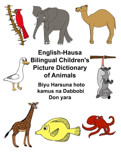 English-Hausa Bilingual Children's Picture Dictionary of Animals Biyu Harsuna hoto kamus na Dabbobi Don yara (FreeBilingualBooks.com)