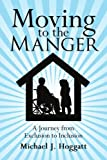 Moving to the Manger, Michael J. Hoggatt, 1434351165
