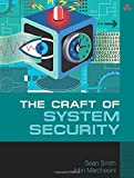 The Craft of System Security (Old Edition)