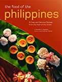 The Food of the Philippines: 81 Easy and Delicious Recipes from the Pearl of the Orient