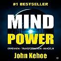 MindPower. Erkennen - Transformieren - Handeln Hörbuch von John Kehoe Gesprochen von: Michael Reffi