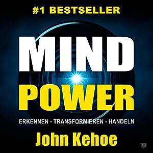 MindPower. Erkennen - Transformieren - Handeln Hörbuch