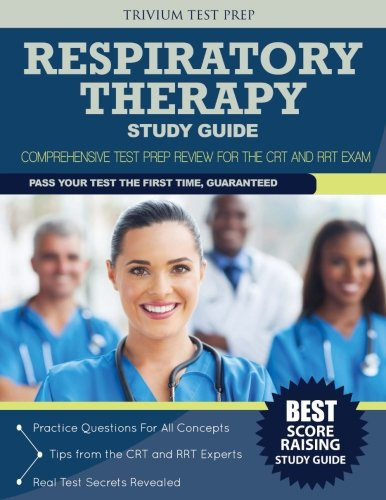 Respiratory Therapy Study Guide: Comprehensive Test Prep Review for the CRT and RRT Exam by Trivium Test Prep Staff