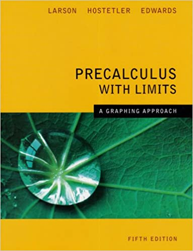 Precalculus With Limits A Graphing Approach 5th Edition: Ron