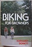 Biking for Grownups, Margaret Bennett, 0396072887