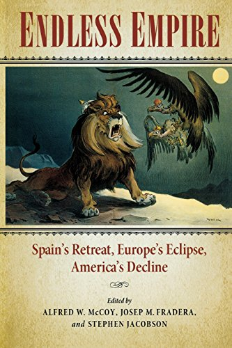 Endless Empire: Spain's Retreat, Europe's Eclipse, America's Decline