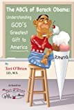 img - for The ABC's of Barack Obama: Understanding God's Greatest Gift to America (Truth is the New Hate Speech Book 1) book / textbook / text book