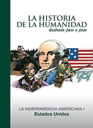 Amazon.com: Estados Unidos: La Idependencia Americana 1 (La Historia de la Humanidad ilustrada paso a paso) (Spanish Edition) eBook: Eugenio Zoppi: Kindle ...