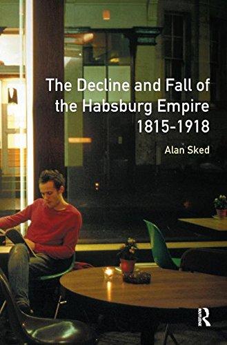 Decline+Fall Habsburg Empire 1815 1918