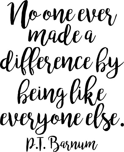 Ivy Grace Designs No One Ever Made A Difference By Being Like Everyone Else Vinyl Wall Sticker Decal 16.5