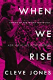 When We Rise: My Life in the Movement: Library Edition