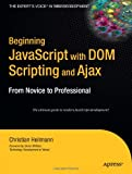 JavaScript with DOM Scripting and Ajax, Christian Heilmann, 1590596803