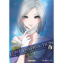 LOVE INSTRUCTION T.10 : HOW TO BECOME A SEDUCTOR
