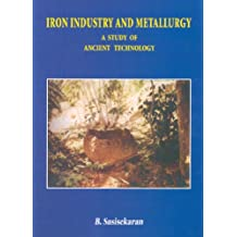 Iron Industry and Metallurgy: A Study of Ancient Technology