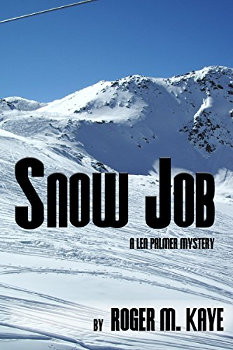 Snow Job: A Len Palmer Mystery (The Len Palmer Mysteries Book 1)