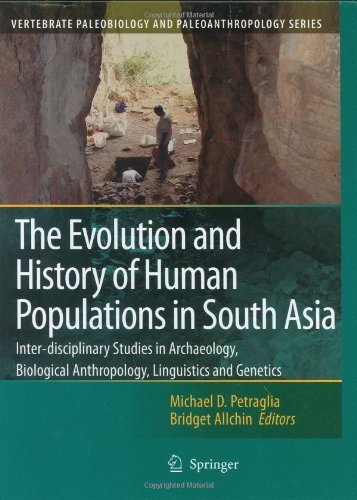 Download The Evolution and History of Human Populations in South Asia (Vertebrate Paleobiology and Paleoanthropology) Pdf