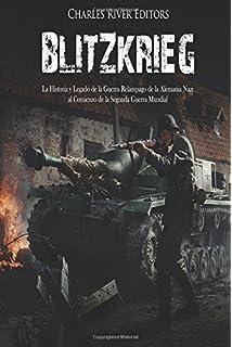 Blitzkrieg: La Historia y Legado de la Guerra Relámpago de la Alemania Nazi al Comienzo