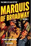 The Complete Cases of the Marquis of Broadway, Volume 1, Lawrence, John, 1618271385