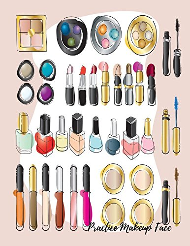 Practice Makeup Face: Eye Make Up Chart Large Notebook