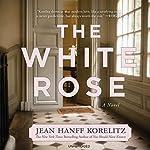 The White Rose | Jean Hanff Korelitz