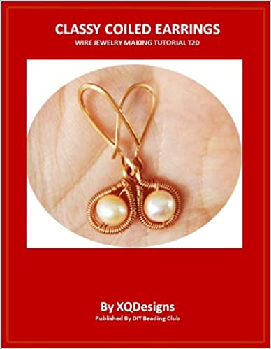 Best-seller ebooks téléchargerClassy Coiled Earrings Wire Jewelry Making Tutorial T20 ePub B00AAGH3TA
