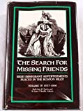 img - for The Search for Missing Friends. Volume IV: 1857-1860. Irish Immigrant Advertisements Placed in the Boston Pilot book / textbook / text book