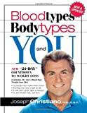 Bloodtypes, Bodytypes and You, Joseph Christiano, 159185279X