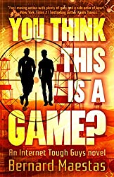 You Think This Is A Game? (Internet Tough Guys Book 3)