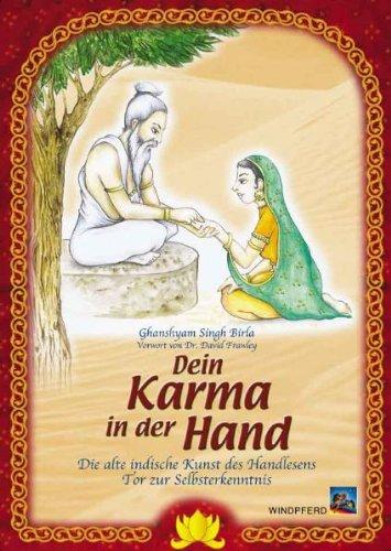 Dein Karma in der Hand: Die alte indische Kunst der Handlesens - Tor zur Selbsterkenntnis Taschenbuch – 1. März 2003 Ghanshyam S Birla David Frawley Windpferd 3893854118