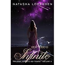 Por todo o infinito (Trilogia Através do Tempo Livro 2)