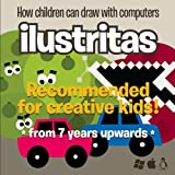 Ilustritas - How children can draw with Computers, Carlos Alberto Rodriguez Behning, 1445289814