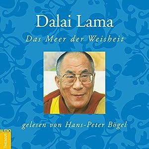 Dalai Lama: Das Meer der Weisheit Hörbuch
