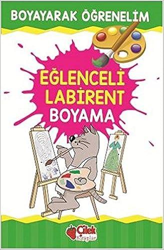 Eglenceli Labirent Boyama Esranur Bayrak Kolektif 9789759189907