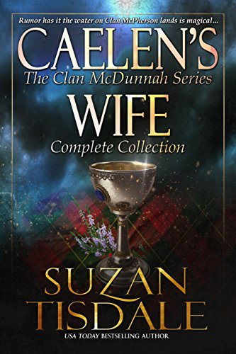 Caelen's Wife - The Complete Collection: The Complete Collection (The Clan McDunnah Series Book 4) ()